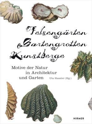 Uta Hassler (Hrsg.) – Felsengärten, Gartengrotten, Kunstberge