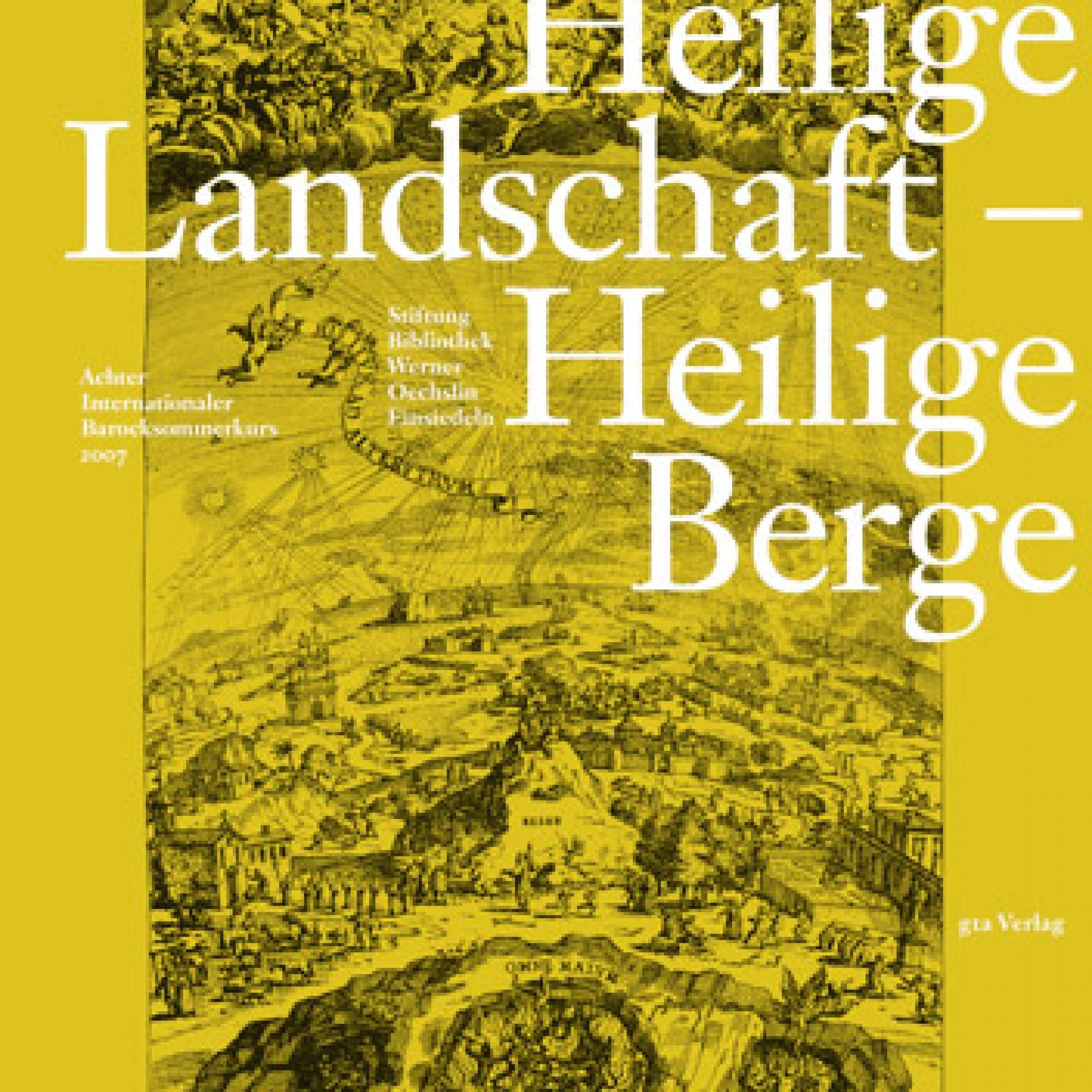 Stiftung Bibliothek Werner Oechslin (Hrsg.) – Heilige Landschaft – Heilige Berge