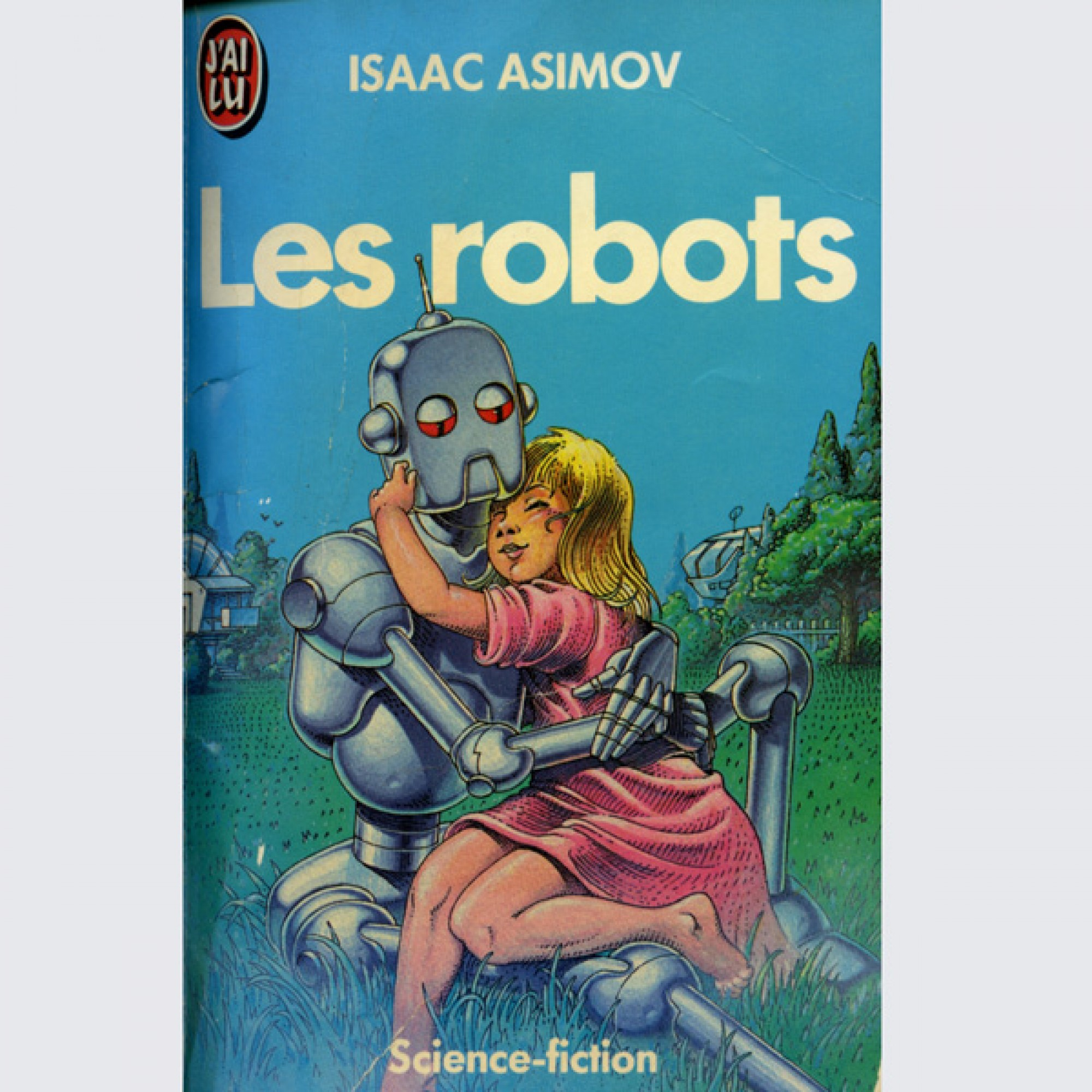 Isaac Asimov : Les Robots, Paris, J'ai Lu, Science-fiction n° 453, 1976